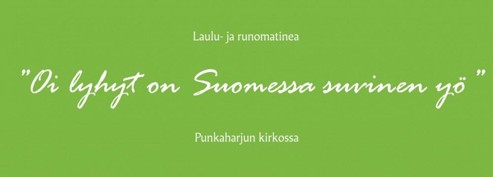 Oi lyhyt on Suomessa suvinen yö – laulu- ja runomatinea Punkaharjulla