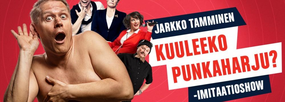 Jarkko Tamminen Kuuleeko Punkaharju? -imitaatioshow